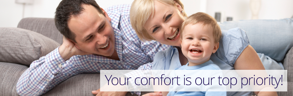 Your comfort is our top priority.